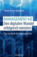 Thomas Breyer-Mayländer: Management 4.0 – Den digitalen Wandel erfolgreich meistern