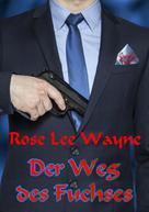 Rose Lee Wayne: Der Weg des Fuchses ★★★★