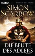 Simon Scarrow: Die Beute des Adlers ★★★★