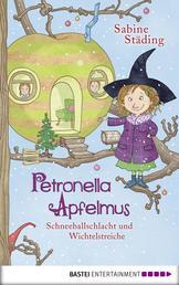 Petronella Apfelmus - Schneeballschlacht und Wichtelstreiche. Band 3