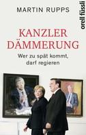 Martin Rupps: Kanzlerdämmerung ★★★★★