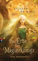 Silvana De Mari: Das Erbe des Magierkönigs - Der Aufbruch ★★★★★