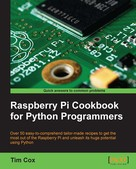 Tim Cox: Raspberry Pi Cookbook for Python Programmers