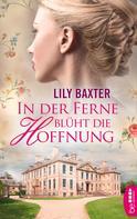 Lily Baxter: In der Ferne blüht die Hoffnung ★★★★★