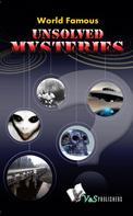 Abhay Kumar Dubey: World Famous Unsolved Mysteries