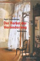 Sigrid Lichtenberger: Der Herbst der Veränderung