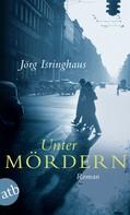Jörg Isringhaus: Unter Mördern ★★★★