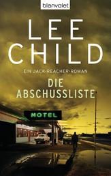 Die Abschussliste - Ein Jack-Reacher-Roman