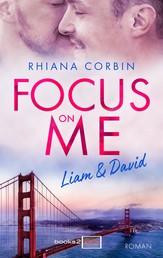 Focus on me: Liam and David