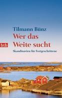 Tilmann Bünz: Wer das Weite sucht ★★★★