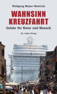 Wolfgang Meyer-Hentrich: Wahnsinn Kreuzfahrt