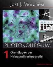 PHOTOKOLLEGIUM 1 - Grundlagen der Halogensilberfotografie