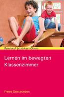 Reinhard Schönherr-Dhom: Lernen im bewegten Klassenzimmer