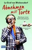 Lo Graf von Blickensdorf: Abnehmen mit Torte