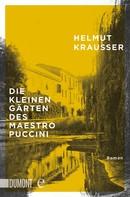 Helmut Krausser: Die kleinen Gärten des Maestro Puccini ★★★★