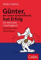 Stefan Frädrich: Günter, der innere Schweinehund, hat Erfolg ★★★★