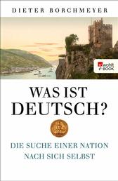 Was ist deutsch? - Die Suche einer Nation nach sich selbst