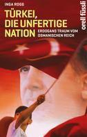 Inga Rogg: Türkei, die unfertige Nation ★★★