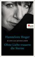 Hannelore Hoger: Ohne Liebe trauern die Sterne ★★