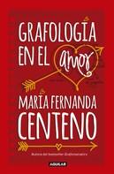 María Fernanda Centeno: Grafología en el amor