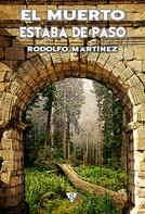 Rodolfo Martínez: El muerto estaba de paso