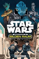 Scott Cavan: Star Wars: Abenteuer im Wilden Raum - Der Überfall