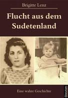 Lenz Brigitte: Flucht aus dem Sudetenland ★★★