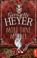 Georgette Heyer: Mord ohne Mörder ★★★★