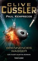 Clive Cussler: Brennendes Wasser ★★★★★