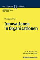 Wolfgang Burr: Innovationen in Organisationen