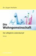Dr. Jürgen Herhahn: Die Wohngemeinschaft