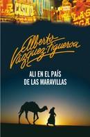 Alberto Vázquez-Figueroa: Ali en el país de las maravillas