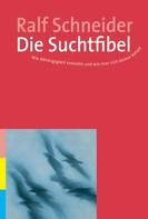 Ralf Schneider: Die Suchtfibel ★★★★★
