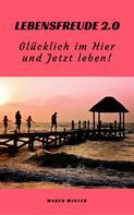 Maren Winter: Lebensfreude 2.0: Glücklich im Hier und Jetzt leben! ★★★★★