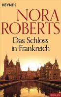 Nora Roberts: Das Schloss in Frankreich ★★★★