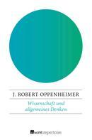 J. Robert Oppenheimer: Wissenschaft und allgemeines Denken