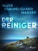 Inger Gammelgaard Madsen: Der Reiniger ★★★