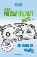 Peter D. Schiff: Wie eine Volkswirtschaft wächst ... ★★★★