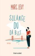 Marc Levy: Solange du da bist ★★★★