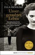 Ulla Fröhling: Unser geraubtes Leben ★★★★