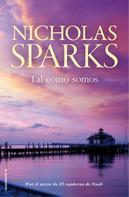 Nicholas Sparks: Tal como somos