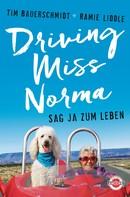 Tim Bauerschmidt: Driving Miss Norma ★★★★★