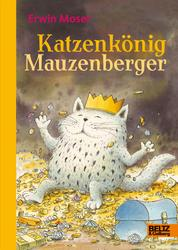 Katzenkönig Mauzenberger - Eine Geschichte aus Katzenland