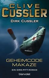 Geheimcode Makaze - Ein Dirk-Pitt-Roman