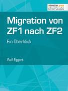 Ralf Eggert: Migration von ZF1 nach ZF2 - ein Überblick
