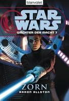 Aaron Allston: Star Wars. Wächter der Macht 7. Zorn ★★★★★