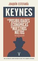 John Maynard Keynes: Las posibilidades económicas de nuestros nietos