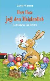 Herr Hase jagt den Meisterdieb - Ein Osterkrimi zum Mitraten