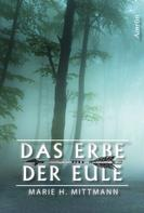 Marie H. Mittmann: Das Erbe der Eule ★★★★★