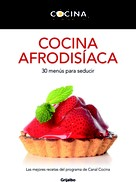 Canal Cocina: Cocina afrodisíaca